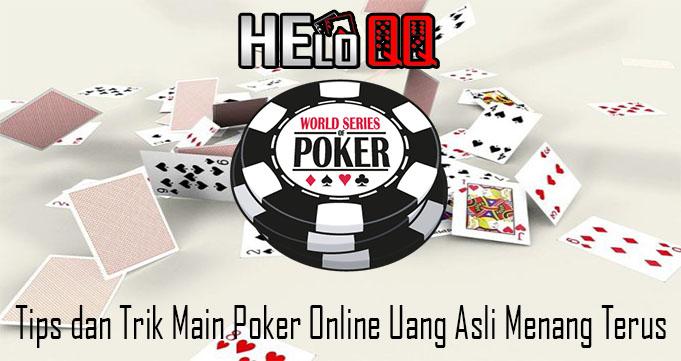 Tips dan Trik Main Poker Online Uang Asli Menang Terus